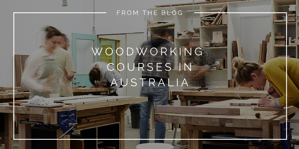 Australian Woodworking Courses Classes And Schools